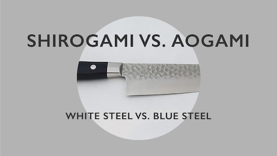 shirogami vs. aogami white steel vs. blue steel